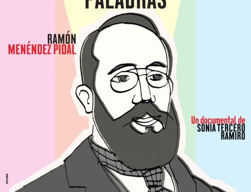 «Ramón Menéndez Pidal. La Historia oculta en las palabras», un documental de Sonia Tercero