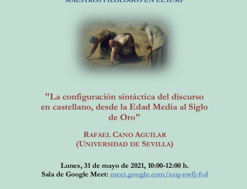 Conferencia «La configuración sintáctica del discurso en castellano, desde la Edad Media al Siglo de Oro», por Rafael Cano