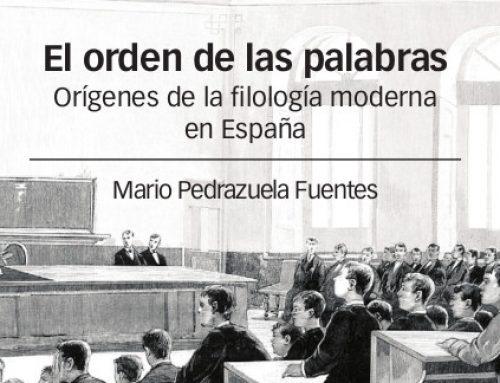 Presentación del libro «El orden de las palabras. Orígenes de la filología moderna en España» de Mario Pedrazuela Fuentes